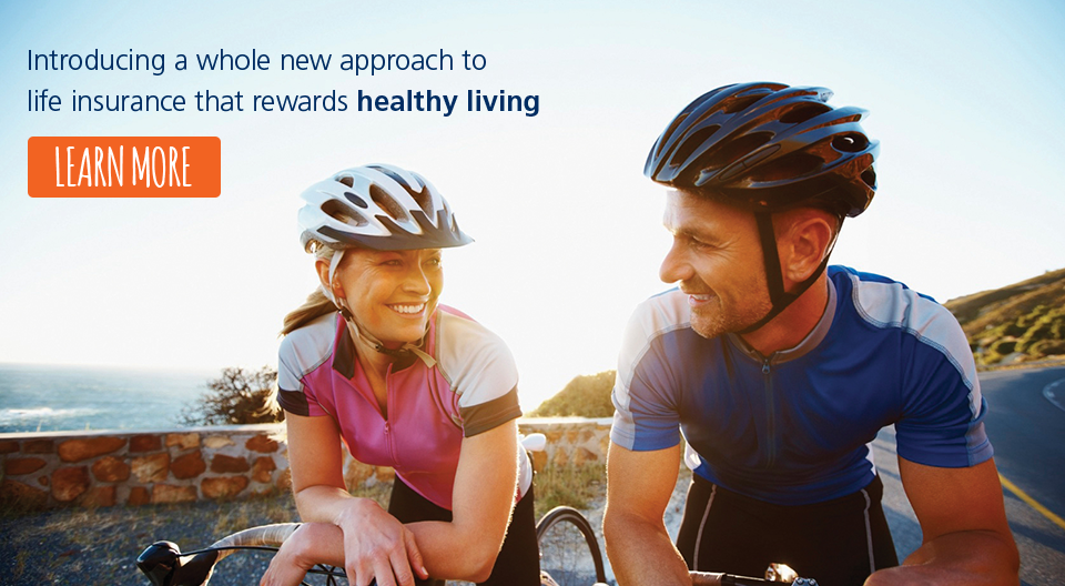 Introducing a whole new kind of life insurance that rewards you for living healthy